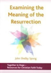SOLD OUT - Examining the Meaning of the Resurrection by John Shelby Spong
