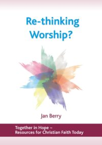 Re-thinking Worship? by Jan Berry