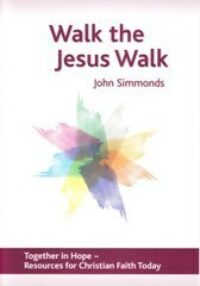 Walk the Jesus Walk by John Simmonds
