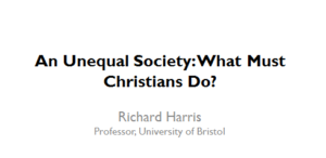 An Unequal Society - What Must Christians Do?