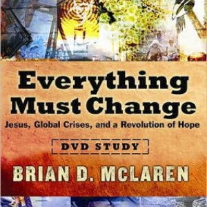 Everything Must Change; Jesus, Global Crisis, and a Revolution of Hope