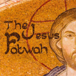 The Jesus Fatwah: Love Your (Muslim) Neighbour asYourself