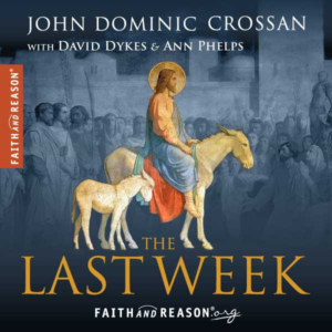The Last Week vividly brings to life the key moments leading up to Jesus' crucifixion - Dominic Crossan